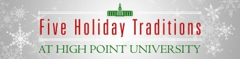 Five Holiday Traditions at High Point University
