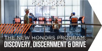 The New Honors Program: Discovery, Discernment & Drive