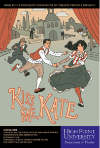 High Point University Theatre presents Kiss Me Kate