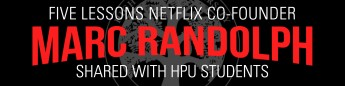 Five Lessons Netflix Co-founder Marc Randolph Shared with HPU Students
