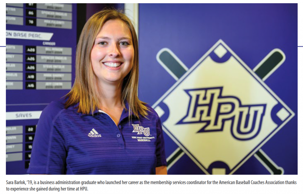 Sara Barlok, '19, is a business administration graduate who launched her career as the membership services coordinator for the American Baseball Coaches Association thanks to experience she gained during her time at HPU.