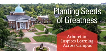 Planting Seeds of Greatness: Arboretum Inspires Learning across Campus