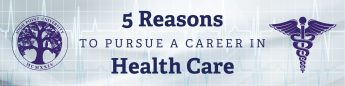 5 Reasons to Pursue a Career in Health Care