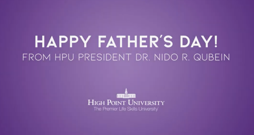 Happy Father's Day from HPU President Dr. Nido R. Qubein