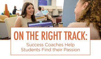 On the Right Track: Success Coaches Help Students Find their Passion