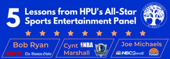 5 Lessons from HPU's All-Star Sports Entertainment Panel