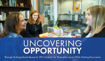 Uncovering Opportunity: Through Undergraduate Research, HPU Students Set themselves apart while making discoveries