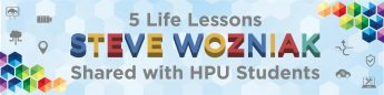 5 Life Lessons Steve Wozniak Shared with HPU's Students