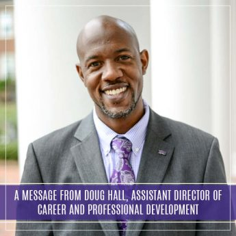 A Message From Dr. Doug Hall, Assistant Director of Career and Professional Development