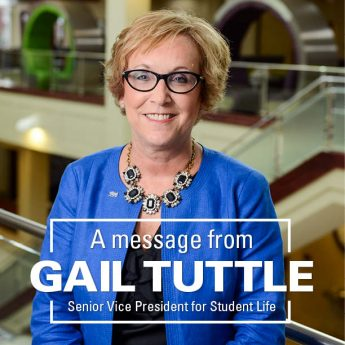 A Message from Gail Tuttle, Senior Vice President for Student Life
