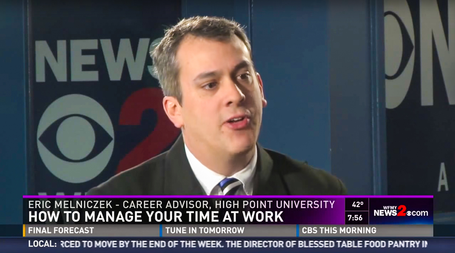 Eric Melniczek, career advisor at HPU, spoke with WFMY's Lauren Melvin about managing your time in the workplace.